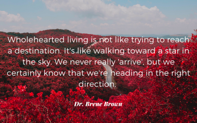 What Does Living A Wholehearted Life Mean?